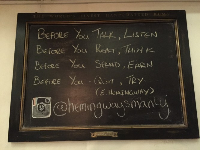 The quote at Hemingway's in Manly Bay, Australia, the night I met a friend for dinner.
